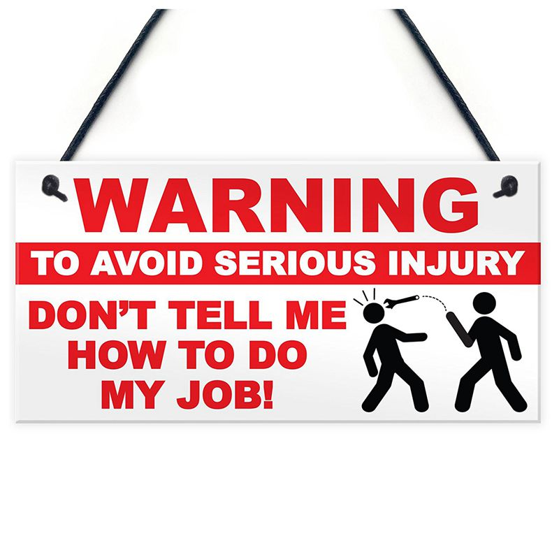 2X(Warning To Avoid Serious Injury Don't Tell Me How To My Job Novelty Hang E7E6