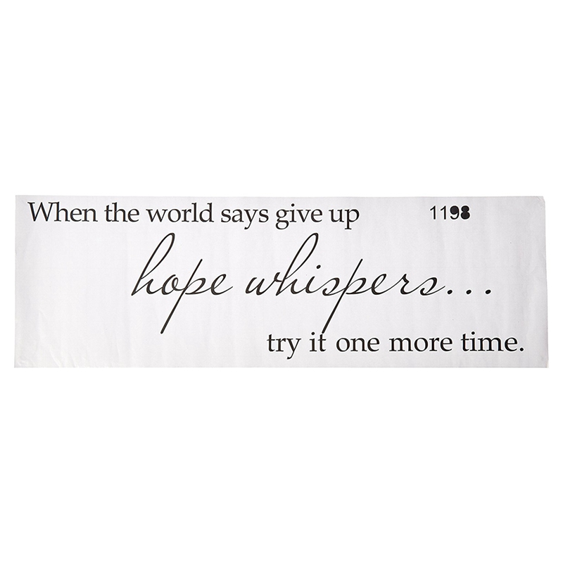 When the world says give up hope whispers... try it one more time PVC wall  P7A7