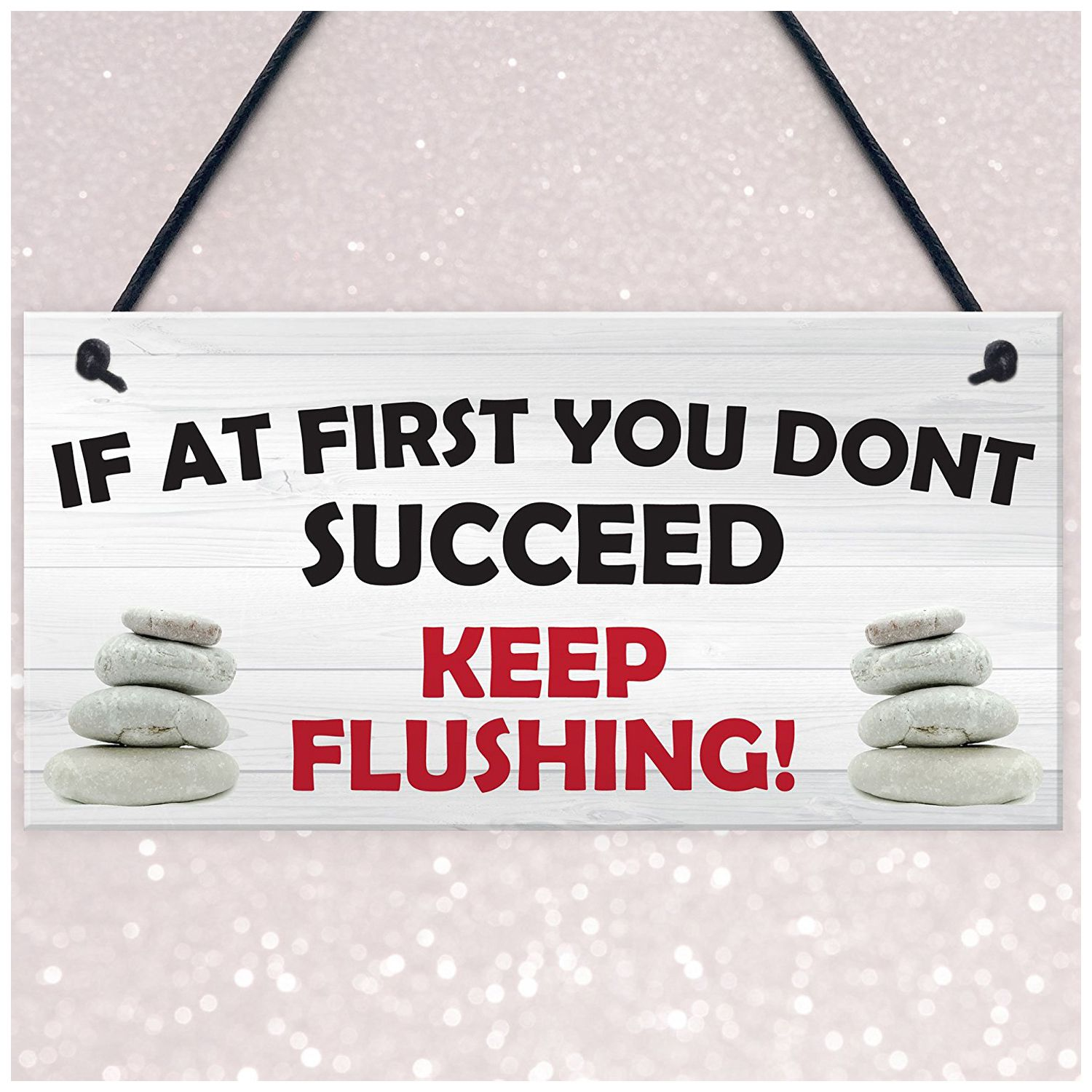 If At First You Don T Succeed Keep Flushing Hanging Bathroom Sign